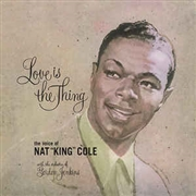 COLE, NAT 'KING' - LOVE IS THE THING (180G)