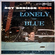 ORBISON, ROY - LONELY AND BLUE