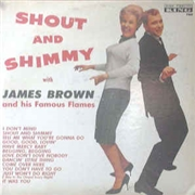 BROWN, JAMES -& HIS FAMOUS FLAMES- - SHOUT AND SHIMMY