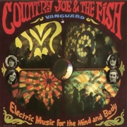 COUNTRY JOE & THE FISH - ELECTRIC MUSIC FOR THE MIND AN BODY