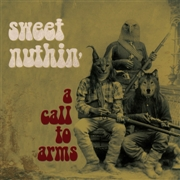 SWEET NUTHIN' - A CALL TO ARMS