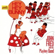 FRED, JOHN -& HIS PLAYBOYS- - HEY! HEY! BUNNY! (2CD)