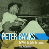 BANKS, PETER - BE WELL, BE SAFE, BE LUCKY... ANTHOLOGY (2CD)