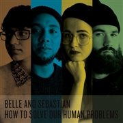 BELLE & SEBASTIAN - HOW TO SOLVE OUR HUMAN PROBLEMS PARTS 1-3