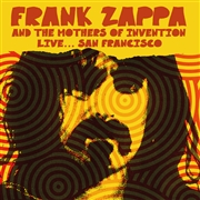 ZAPPA, FRANK -& THE MOTHERS OF INVENTION- - LIVE... SAN FRANCISCO