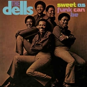 DELLS - SWEET AS FUNK CAN BE