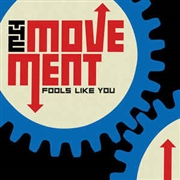 MOVEMENT - FOOLS LIKE YOU