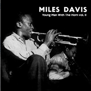 DAVIS, MILES - YOUNG MAN WITH THE HORN, VOL. 2