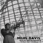DAVIS, MILES - YOUNG MAN WITH THE HORN, VOL. 3