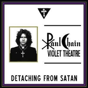CHAIN, PAUL -VIOLET THEATRE- - (BLACK) DETACHING FROM SATAN