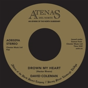 COLEMAN, DAVID -& HECTOR RIVERA- - DROWN MY HEART/MY FOOLISH HEART