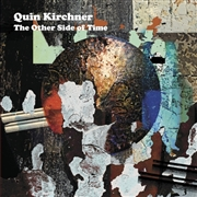 KIRCHNER, QUIN - OTHER SIDE OF TIME (2LP)