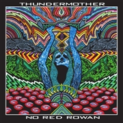 THUNDERMOTHER (UK) - NO RED ROWAN (2LP)