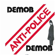 DEMOB - ANTI-POLICE/TEENAGE ADOLESCENCE