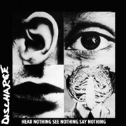 DISCHARGE - HEAR NOTHING, SEE NOTHING, SAY NOTHING (IT)