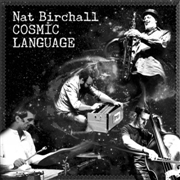 BIRCHALL, NAT - COSMIC LANGUAGE
