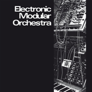 ELECTRONIC MODULAR ORCHESTRA - ELECTRONIC MODULAR ORCHESTRA (2LP)