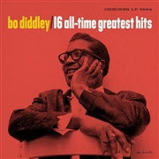 DIDDLEY, BO - 16 ALL-TIME GREATEST HITS