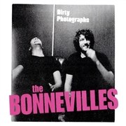 BONNEVILLES - DIRTY PHOTOGRAPHS