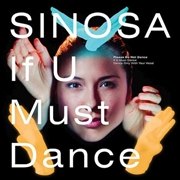 SINOSA - IF U MUST DANCE/THE STATE