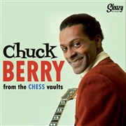 "BERRY, CHUCK - FROM THE CHESS VAULTS (6X7"")"