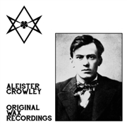 CROWLEY, ALEISTER - ORIGINAL WAX RECORDINGS