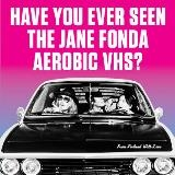 HAVE YOU EVER SEEN THE JANE FONDA AEROBICS VHS? - FROM FINLAND WITH LOVE