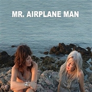 MR. AIRPLANE MAN - I'M IN LOVE/NO PLACE TO GO
