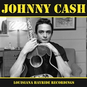 CASH, JOHNNY - LOUISIANA HAYRIDE RECORDINGS (IT)