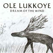 OLE LUKKOYE - DREAM OF THE WIND