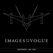 IMAGES IN VOGUE - INCIPIENCE (4LP)