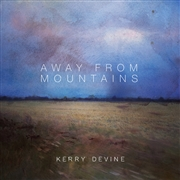 DEVINE, KERRY - AWAY FROM MOUNTAINS