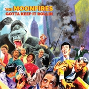 MOONFIRES - GOTTA KEEP IT ROLLIN