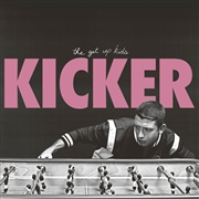 GET UP KIDS - KICKER