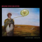ORESUND SPACE COLLECTIVE - CHATOYANT BREATH (2CD)