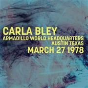 BLEY, CARLA - ARMADILLO WORLD HQ AUSTIN TEXAS MARCH 27, 1978
