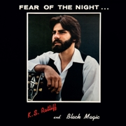 RATLIFF, K.S. -& BLACK MAGIC- - FEAR OF THE NIGHT