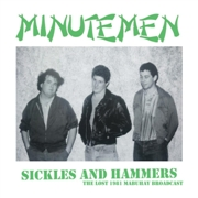 MINUTEMEN - SICKLES AND HAMMERS