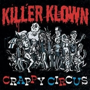KILLER KLOWN - CRAPPY CIRCUS