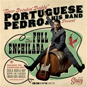 PORTUGUESE PEDRO & HIS BAND - FULL ENCHILADA