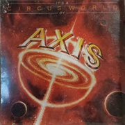 AXIS - IT'S A CIRCUS WORLD