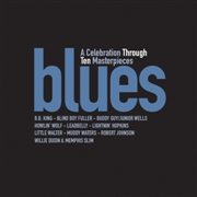 VARIOUS - BLUES: A CELEBRATION THROUGH TEN MASTERPIECES