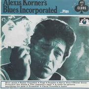 KORNER, ALEXIS -'S BLUES INCORPORATED- - ALEXIS KORNER'S BLUES INCORPORATED