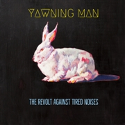 YAWNING MAN - (RED/CLEAR/BLUE) THE REVOLT AGAINST TIRED NOISES