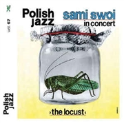 SAMI SWOI - LOCUST (POLISH JAZZ VOL. 67)
