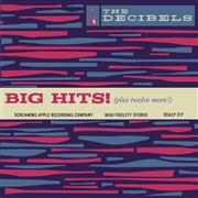 DECIBELS - BIG HITS (PLUS 12 MORE)