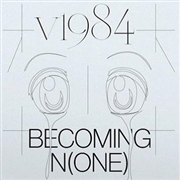 V1984 - BECOMING (N)ONE