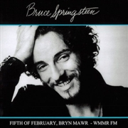 SPRINGSTEEN, BRUCE - FIFTH OF FEBRUARY, BRYN MAWR WMMR FM