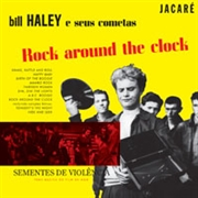"HALEY, BILL - ROCK AROUND THE CLOCK (SEEDS OF VIOLENCE) (10"")"