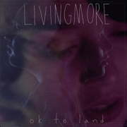 LIVINGMORE - OK TO LAND